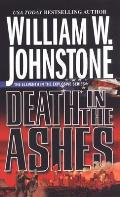 Ashes #11: Death In The Ashes by William W. Johnstone