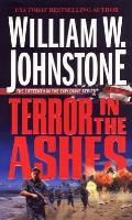 Ashes #15: Terror In The Ashes by William W. Johnstone