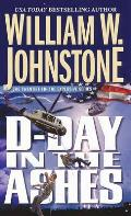 Ashes #20: D-Day In The Ashes by William W. Johnstone