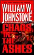 Ashes #22: Chaos In The Ashes by William W Johnstone
