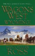 Wagon's West #03: Wagons West Wyoming!