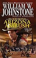 Arizona Ambush (Blood Bond) by William W Johnstone