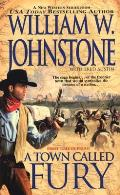 A Town Called Fury by William W. Johnstone