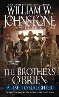 A Time To Slaughter (Brothers O'Brien) by William W. Johnstone