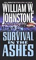 Ashes #12: Survival In The Ashes by William W. Johnstone