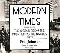 Modern Times: The World Form the Twenties to the Nineties, Part 1