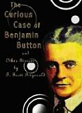 The Curious Case of Benjamin Button: And Other Stories