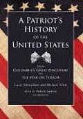 A Patriot's History of the United States, Part 2: From Columbus's Great Discovery to the War on Terror