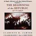 The Beginning of the Republic 1775-1825
