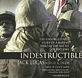Indestructible: The Unforgettable Story of a Marine Hero of Iwo Jima