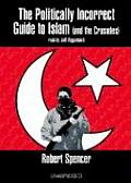 Politically Incorrect Guide to Islam (and the Crusades)