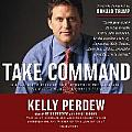 Take Command: 10 Leadership Principles I Learned in the Military and Put to Work for Donald Trump