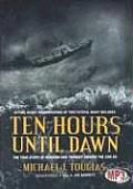 Ten Hours Until Dawn: The True Story of Heroism and Tragedy Aboard the Can Do