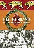 Her Husband: Hughes and Plath: Portrait of a Marriage