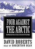 Four Against the Arctic- Lib: Shipwrecked for 6 Years at the Top of the World