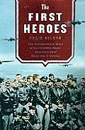 First Heroes: The Extraordinary Story of the Doolittle Raid-America's First World War II Victory