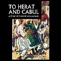To Herat and Cabul: A Story of the First Afghan War