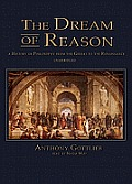 Dream of Reason a History of Philosophy from the Greeks to the Renaissance