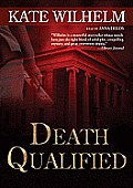 Barbara Holloway Mysteries #1: Death Qualified: A Mystery Of Chaos by Kate Wilhelm