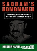 Saddam's Bombmaker: The Daring Escape of the Man Who Built Iraq's Secret Weapon