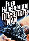Berserker #4: Berserker Man by Fred Saberhagen