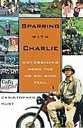 Sparring with Charlie: Motorbiking Down the Ho Chi Minh Trail