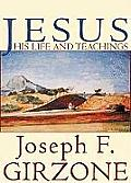 Jesus: His Life and Teachings; As Recorded by His Friends Matthew, Mark, Luke and John