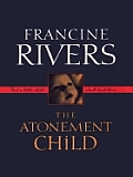 The Atonement Child (Large Print) (Thorndike Christian Fiction)