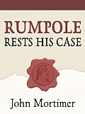 Rumpole Rests His Case (Large Print) (Thorndike Mystery)