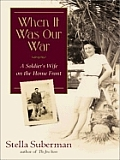 When It Was Our War (Large Print) (Thorndike Biography)