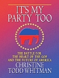 It's My Party Too: The Battle for the Heart of the GOP and the Future of America (Large Print) (Thorndike Nonfiction) Cover