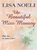 The Beautiful Miss Mousey (Large Print) (Thorndike Romance)