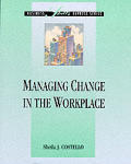 Managing Change In The Workplace Ss Skil