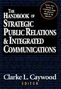 Handbook of Strategic Public Relations & Integrated Communications