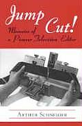 Jump Cut! Memoirs of Pioneer Television Editor