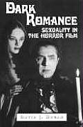 Dark Romance Sexuality in the Horror Film