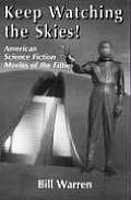 Keep Watching the Skies American Science Fiction Movies of the Fifties