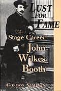 Lust for Fame: The Stage Career of John Wilkes Booth