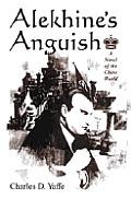 Alekhines Anguish: A Novel of the Chess World