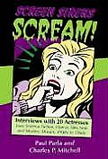 Screen Sirens Scream Interviews with 20 Actresses from Science Fiction Horror Film Noir & Mystery Movies 1930s to 1960s