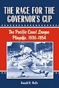 Race for the Governors Cup The Pacific Coast League Playoffs 1936 1954