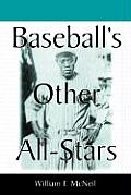 Baseball's Other All-Stars: The Greatest Players from the Negro Leagues, the Japanese Leagues, the Mexican League, and the Pre-1960 Winter Leagues