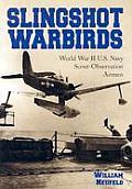 Slingshot Warbirds World War II U S Navy Scout Observation Airmen