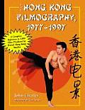 Hong Kong Filmography 1977 1997 A Complete Reference to 1100 Films Produced by British Hong Kong Studios