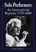Solo Performers: An International Registry, 1770-2000