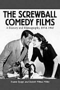 Screwball Comedy Films : a History and Filmography,1934-1942 (02 Edition) Cover