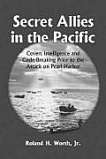 Secret Allies in the Pacific: Covert Intelligence and Code Breaking Cooperation Between the United States, Great Britain, and Other Nations Prior to