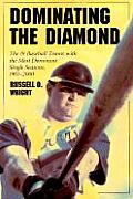 Dominating the Diamond The 19 Baseball Teams with the Most Dominant Single Seasons 1901 2000