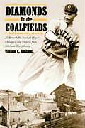 Diamonds in the Coalfields: 21 Remarkable Baseball Palyers, Managers, and Umpires from Northeast Pennsyvania