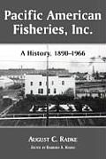 Pacific American Fisheries, Inc.: History of a Washington State Salmon Packing Company, 1890-1966